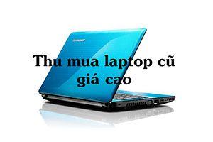 thu-mua-laptop-cu-gia-cao-1